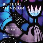 John Rutter - Be Thou My Vision: Sacred Music by (2004)