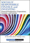 Socially Responsible Finance and Investing: Financial Institutions, Corporations, Investors, and Activists by John R. Nofsinger, H. Kent Baker (Hardback, 2012)