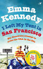 I Left My Tent in San Francisco by Emma Kennedy (Paperback, 2012)