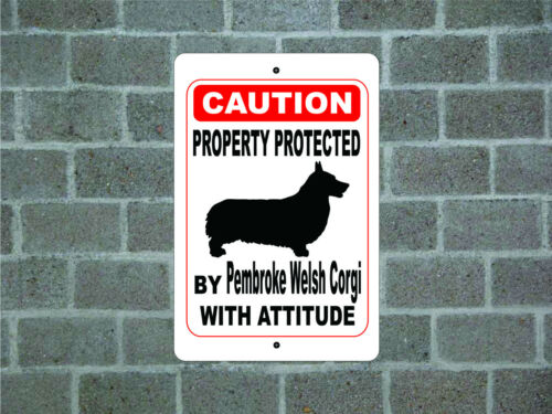 Property protected by Pembroke Welsh Corgi dog with attitude metal aluminum sign