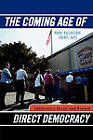 The Coming Age of Direct Democracy: California's Recall and Beyond by Mark Baldassare, Cheryl Katz (Paperback, 2007)