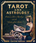 Tarot and Astrology: Enhance Your Readings with the Wisdom of the Zodiac by Corrine Kenner (Paperback, 2011)