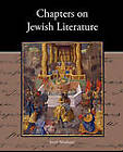 Chapters on Jewish Literature by Professor Israel Abrahams (Paperback / softback, 2010)