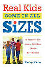 Real Kids Come in All Sizes by Kathy Kater (Paperback, 2004)