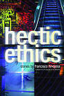 Hectic Ethics by Francisco Hinojosa (Paperback, 1998)
