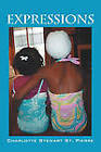 Expressions by Charlotte Stewart St Pierre (Paperback / softback, 2009)
