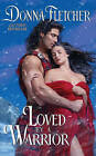 Loved by a Warrior by Donna Fletcher (Paperback, 2011)