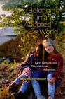 Belonging in an Adopted World: Race, Identity, and Transnational Adoption by Barbara Yngvesson (Paperback, 2010)