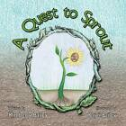 A Quest to Sprout by Kimberly Bailey (Paperback / softback, 2012)