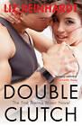 Double Clutch (A Brenna Blixen Novel) by Liz Reinhardt (Paperback, 2013)