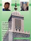 La Dimension Spirituelle Et Cultuelle de La Tariqa Tijjaniyya: Definition, Historique, Composantes, Pratiques, ... by Thierno Hammadi Ba (Paperback / softback, 2010)