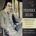 Frederick Delius - Delius: Orchestral Music Arranged for Two Pianos, Vol. 1 (2012)