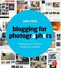 Blogging for Photographers: Explore your creativity & build your audience by Jolie Anne O'Dell (Paperback, 2013)