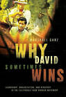 Why David Sometimes Wins: Leadership, Organization, and Strategy in the California Farm Worker Movement by Marshall Ganz (Paperback, 2010)