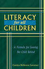 Literacy For All Children: A Formula for Leaving No Child Behind by Carolyn McKenzie Lawrence (Paperback, 2004)