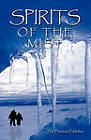 Spirits of the Mist by The Phantom Publisher (Paperback, 2009)
