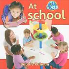 At School by Bobbie Kalman (Paperback, 2010)