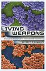 Living Weapons: Biological Warfare and International Security by Gregory D. Koblentz (Paperback, 2011)