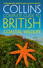 Collins Complete Guides: British Coastal Wildlife by Paul Sterry, Andrew Cleave (Paperback, 2012)