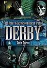 Foul Deeds and Suspicious Deaths Around Derby by Kevin Turton (Paperback, 2005)