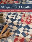 Strip-smart Quilts: 16 Designs from One Easy Technique by Kathy Brown (Paperback, 2011)