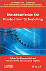 Metaheuristics for Production Scheduling by ISTE Ltd and John Wiley & Sons Inc (Hardback, 2013)