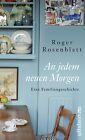 An jedem neuen Morgen von Roger Rosenblatt (2011, Gebunden)