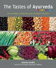 The Tastes of Ayurveda: More Healthful, Healing Recipies for the Modern Ayurvedic by Amrita Sondhi (Paperback, 2012)