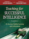 Teaching for Successful Intelligence: To Increase Student Learning and Achievement by Elena L. Grigorenko, Robert J. Sternberg (Paperback, 2007)