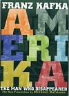 Amerika: The Man Who Disappeared by Franz Kafka (Paperback, 2005)
