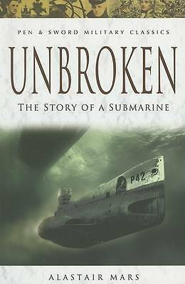 Unbroken: The Story of a Submarine by Alastair Mars (Paperback, 2006)