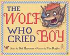 Wolf Who Cried Boy the by Hartman Bob (Paperback, 2004)