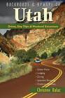 Backroads & Byways of Utah: Drives, Day Trips & Weekend Excursions by Christine Balaz, Karen Balaz (Paperback, 2011)