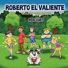 Roberto El Valiente: Robert the Brave by Vicki Leary (Paperback / softback, 2011)