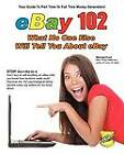 EBay 102: What No One Else Will Tell You About EBay by Michael Ford (Paperback, 2012)