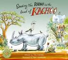 Saving the Rhino in the Land of Kachoo by Tina Scotford (Paperback, 2013)