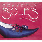 Heavenly Soles: Extraordinary 20th Century Shoes by Mary Trasko (Paperback, 1992)