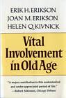 Vital Involvement in Old Age by Helen Q. Kivnick, Erik H. Erikson, Joan M. Erikson (Paperback, 1995)