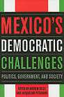 Mexico's Democratic Challenges: Politics, Government, and Society by Stanford University Press (Paperback, 2010)