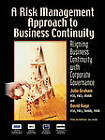 A Risk Management Approach to Business Continuity: Aligning Business Continuity with Corporate Governance by Julia Graham, David Kaye (Paperback, 2006)