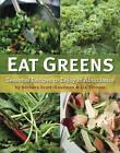 Eat Greens: Seasonal Recipes to Enjoy in Abundance by Barbara Scott-Goodman, Liz Trovato (Hardback, 2011)