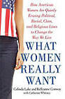 What Women Really Want: How American Women are Quietly Erasing Political, Racial, Class, and Religious Lines to Change the Way We Live by Celinda C. Lake, Kellyanne Conway (Paperback, 2010)