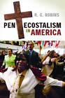 Pentecostalism in America by R. G. Robins (Hardback, 2010)