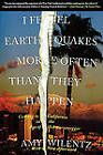 I Feel Earthquakes More Often Than They Happen: Coming to California in the Age of Schwarzenegger by Amy Wilentz (Paperback, 2007)