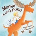 Moose on the Loose by Kathy-Jo Wargin (Hardback, 2009)