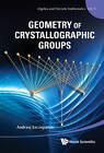 Geometry of Crystallographic Groups by Andrzej Szczepanski (Hardback, 2012)
