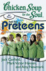 Chicken Soup for the Soul: Just for Preteens: 101 Stories of Inspiration and Support for Tweens by Mark Victor Hansen, Amy Newmark, Jack Canfield (Paperback / softback, 2013)