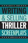 Writing and Selling Thriller Screenplays by Lucy Hay (Paperback, 2013)