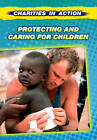 Protecting and Caring for Children by Louise Spilsbury (Hardback, 2012)