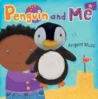 Penguin and Me by Child's Play International Ltd (Board book, 2012)